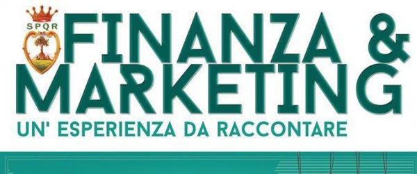 Finanza e Marketing - un'esperienza da raccontare sabato 18 aprile alle ore 17.30 presso l 'Aula Consigliare Helga Rensingonli
