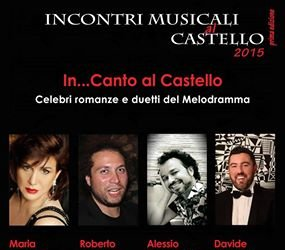 Domenica 13 settembre 2015, alle ore 19  In…Canto al Castello - Celebri romanze e duetti del Melodramma