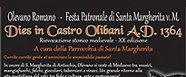 Dal 16 Luglio la Festa Patronale di Santa Margherita v.m. Dies in Castro Olibani A.D.1364
